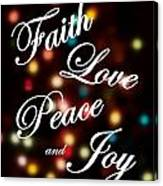 Faith Love Peace Joy Canvas Print