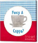 Fancy A Cup Canvas Print