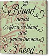 Flesh And Blood - Johnny Cash Lyric Canvas Print