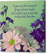 Flowers Are The Sweetest Thing Canvas Print