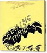 Flying Thru Canvas Print