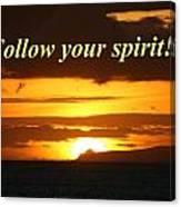 Follow Your Spirit Canvas Print