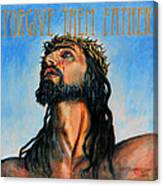 Forgive Them Father Canvas Print