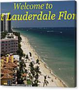 Fort Lauderdale Welcome Canvas Print