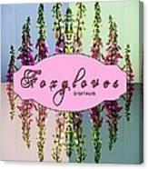 Foxgloves Times 4 Canvas Print