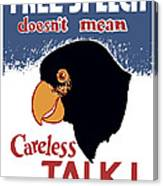 Free Speech Doesn't Mean Careless Talk Canvas Print