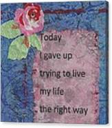 Gave Up Living Right Way - 2 Canvas Print