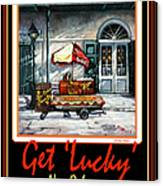 Get ' Lucky ' -  New Orleans Canvas Print