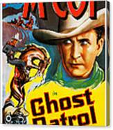 Ghost Patrol, Us Poster Art, Tim Mccoy Canvas Print