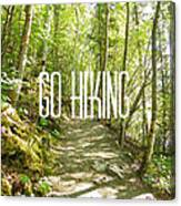 Go Hiking Canvas Print