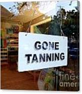 Gone Tanning Canvas Print