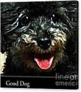 Good Dog . Affiche Canvas Print