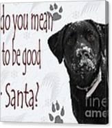 Good For Santa Canvas Print