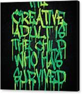 Graffiti Tag Typography The Creative Adult Is The Child Who Has Survived  Canvas Print