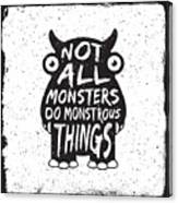 Hand Drawn Monster Quote, Typography Canvas Print