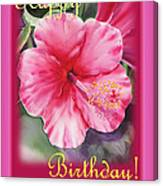 Happy Birthday Hibiscus  Canvas Print