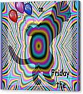 Happy Birthday On Friday The 13th Canvas Print