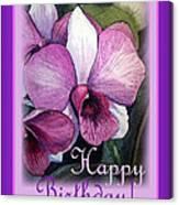 Happy Birthday Orchid Design Canvas Print