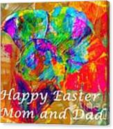 Happy Easter Mom And Dad Canvas Print