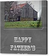 Happy Father's Day Greeting Card - Old Barn Canvas Print