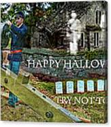 Happy Halloween-try Not To Scream Canvas Print