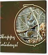 Happy Holidays Greeting Card - Gray Squirrel Canvas Print