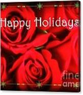 Happy Holidays - Red Roses Green Sparkles - Holiday And Christmas Card Canvas Print