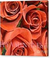 Happy Valentine's Day Pink Lettering On Orange Roses Canvas Print