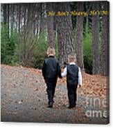 He Aint Heavy/ Hes My Brother Canvas Print