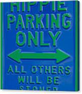 Hippie Parking Only Sign Canvas Print