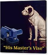His Master's Vise Canvas Print