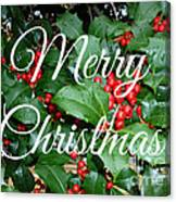 Holly Berries Merry Christmas Canvas Print