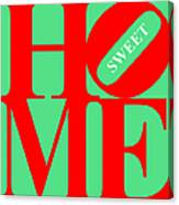 Home Sweet Home 20130713 Red Green White Canvas Print