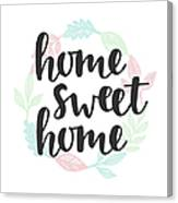 Home Sweet Home Quote. Handwritten Canvas Print