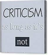 Humorous Poster - Criticism Canvas Print