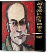 Hunter S. Thompson Weird Quote Poster Canvas Print
