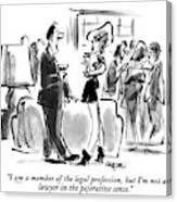 I Am A Member Of The Legal Profession Canvas Print