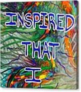 I Am Inspired Canvas Print