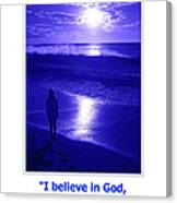 I Believe In God Canvas Print