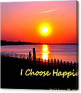 I Choose Happiness Canvas Print