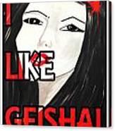 i like Geisha Canvas Print
