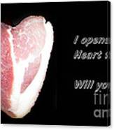 I Opened My Heart For You Canvas Print