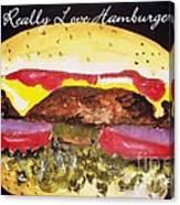 I Really Love Hamburgers Canvas Print