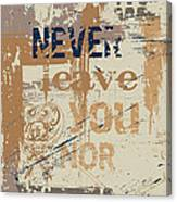 I Will Never Canvas Print
