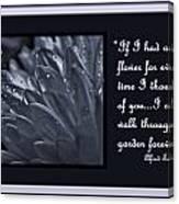 If I Had A Flower Canvas Print