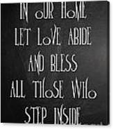 In Our Home Let Love Abide Canvas Print