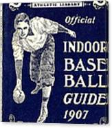 Indoor Base Ball Guide 1907 Canvas Print