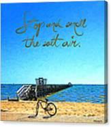 Inspirational Beach - Stop And Smell The Salt Air Canvas Print