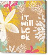 It Will Be Ok- Floral Design Canvas Print