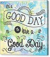 It's A Colorful Good Day By Jan Marvin Canvas Print
